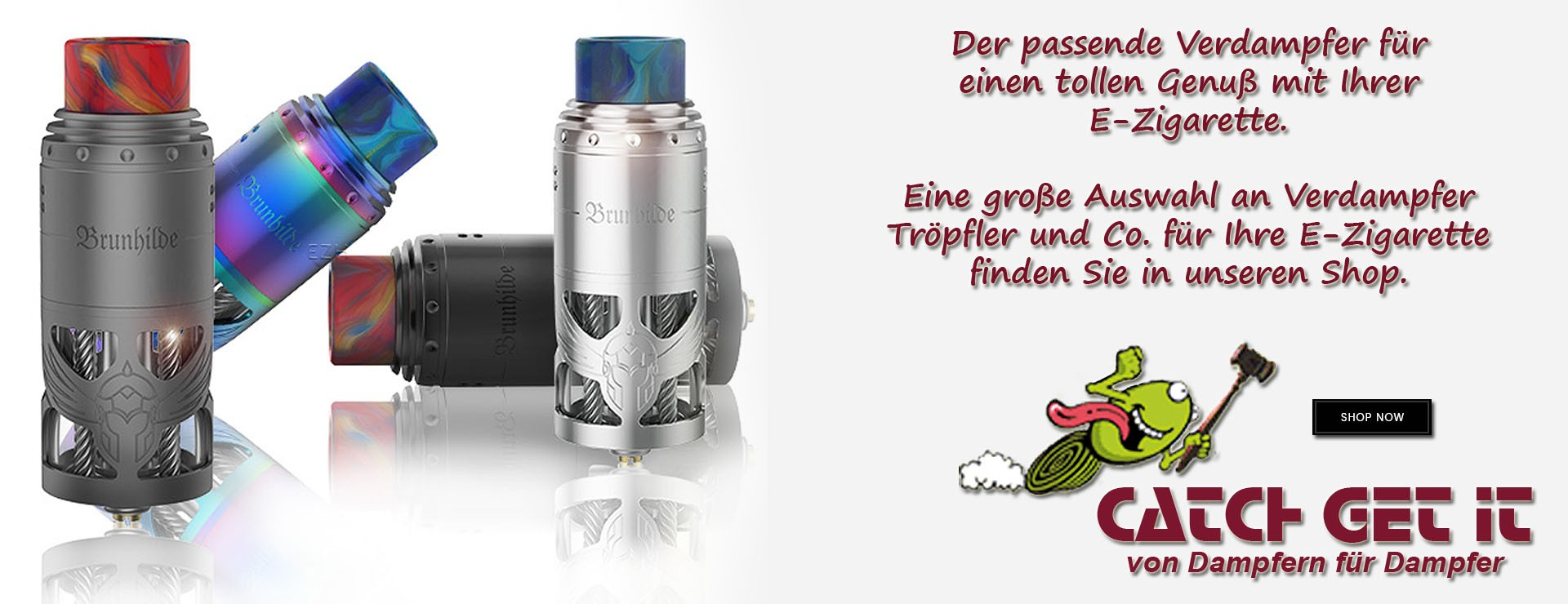 Catch Get It - von Dampfern für Dampfer - Unser Sortiment für die e-Zigarette - Verdampfer und Tröpfler