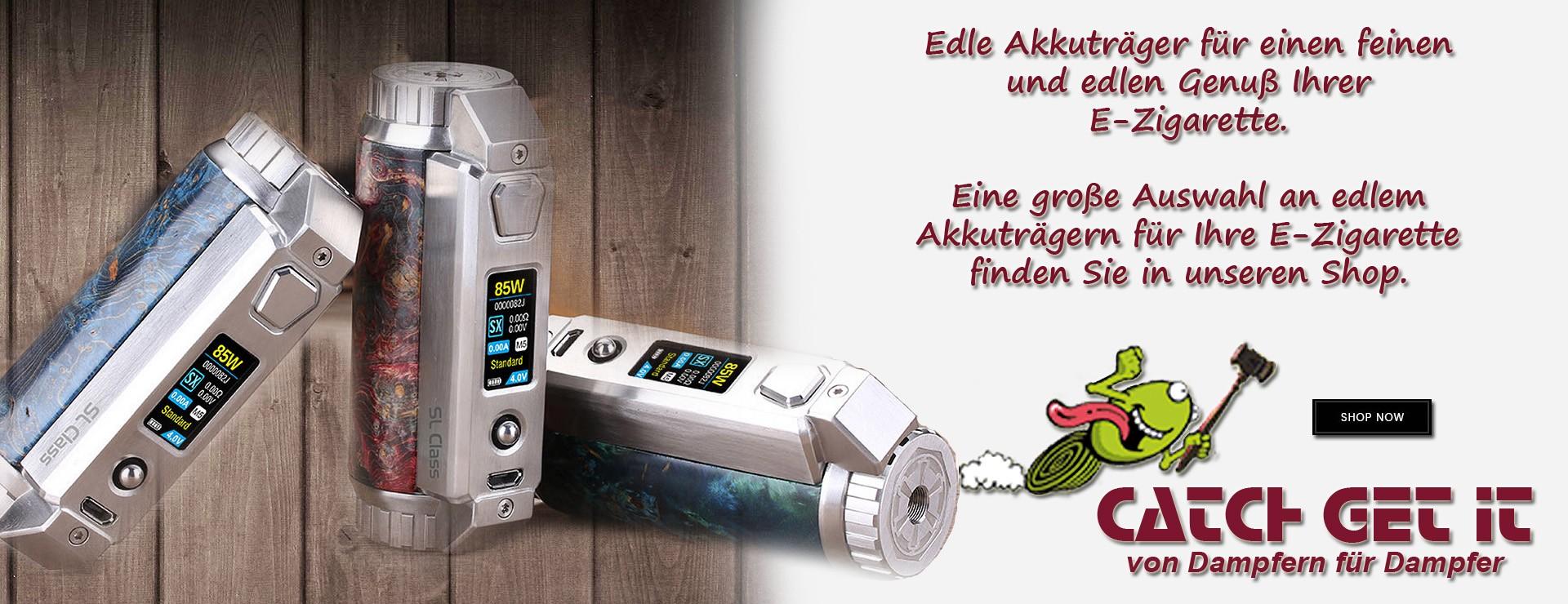 Catch Get It - von Dampfern für Dampfer - Unser Sortiment für die e-Zigarette - Akkus, Akkuträger und Squonker