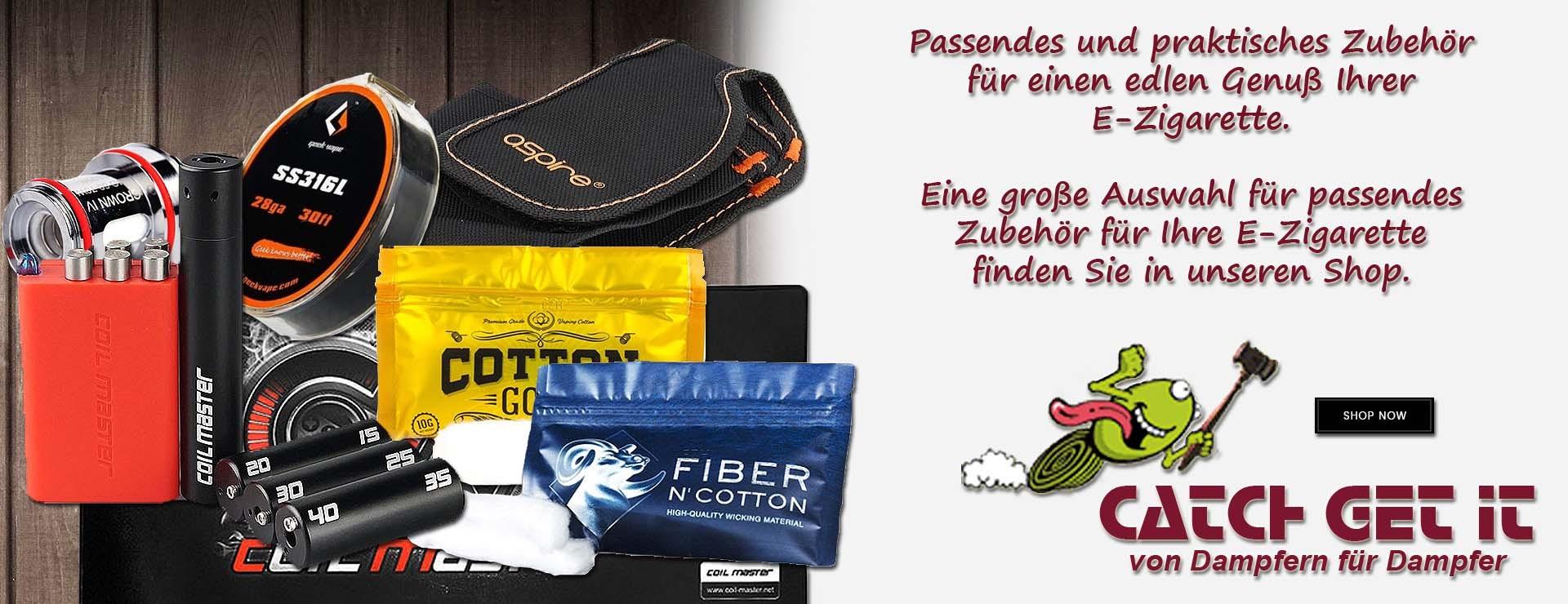 Catch Get It - von Dampfern für Dampfer - Unser Sortiment für die e-Zigarette - Zubehör von Watte bis Draht oder Wickel Werkzeug