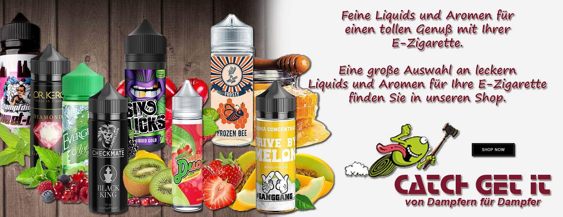 Catch Get It - von Dampfern für Dampfer - Unser Sortiment für die e-Zigarette - Liquid und Aroma